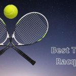 Best Tennis Racquet of 2021 - High-Quality Top Rated Rackets