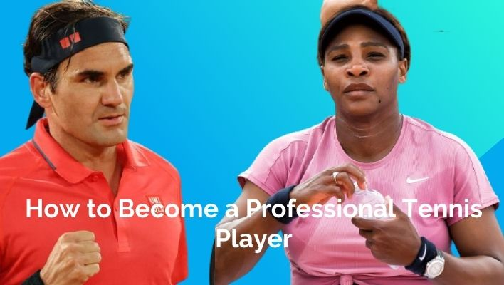 how to become a professional tennis player