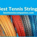 Best Tennis Strings - Tennis Rackets String Reviews