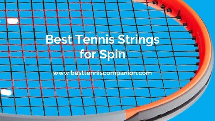 Best Tennis Strings for Spin