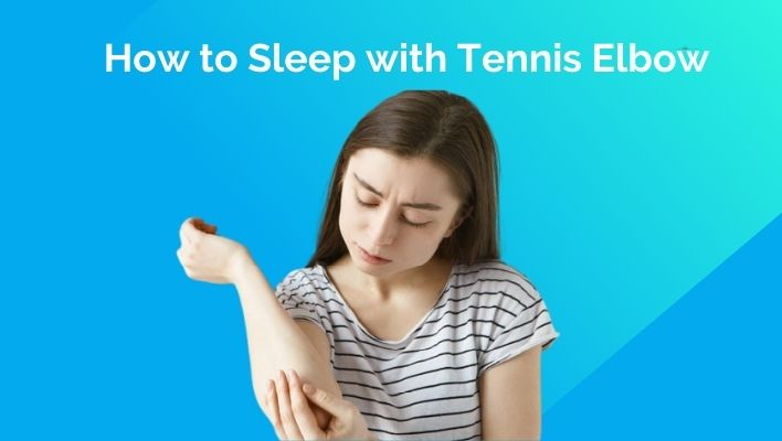 How to sleep with tennis elbow